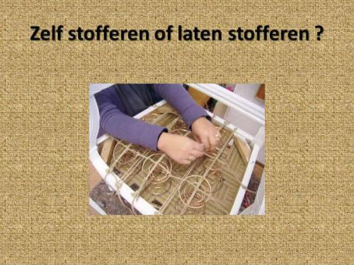 stofferen of zelf stofferen ?